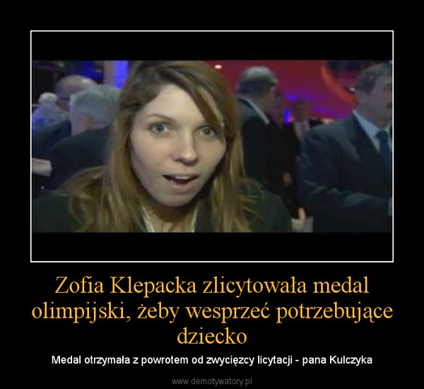 Zofia Klepacka zlicytowała medal olimpijski, żeby wesprzeć potrzebujące dziecko – Medal otrzymała z powrotem od zwycięzcy licytacji - pana Kulczyka