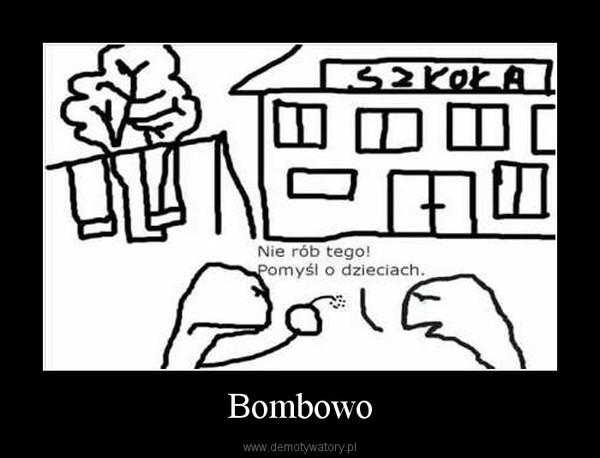 Bombowo –