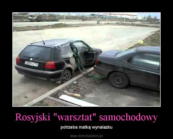 """Rosyjski """"warsztat"""" samochodowy – potrzeba matką wynalazku"""