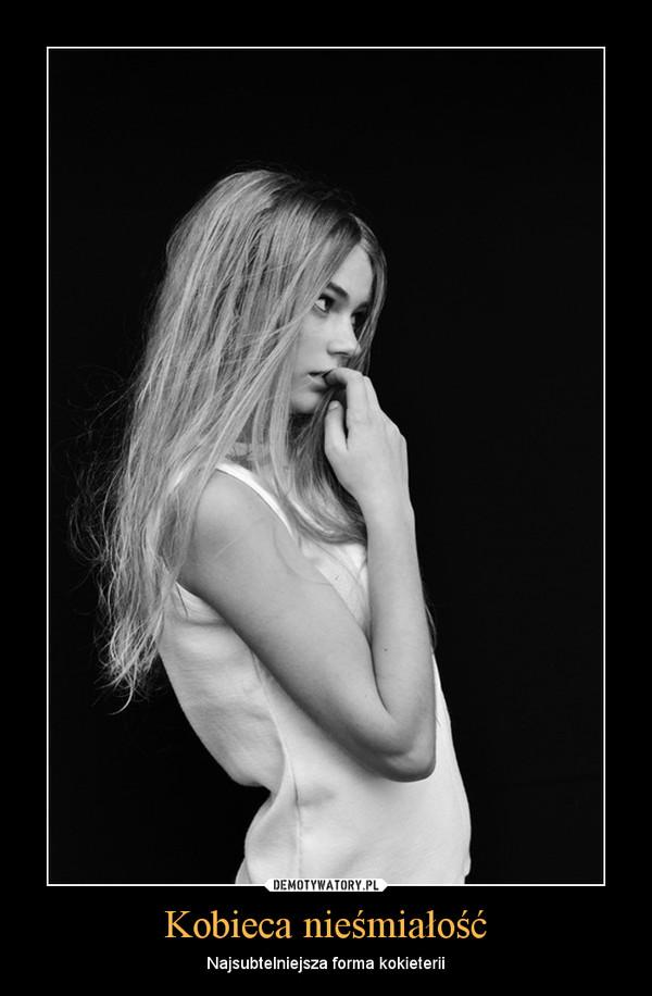 Kobieca nieśmiałość – Najsubtelniejsza forma kokieterii