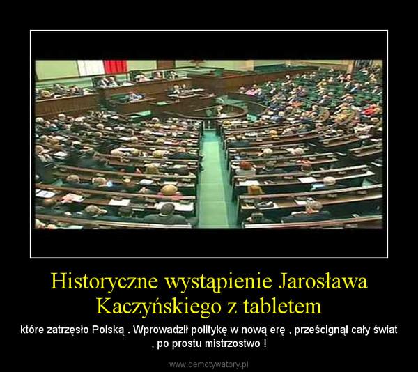 Historyczne wystąpienie Jarosława Kaczyńskiego z tabletem – które zatrzęsło Polską . Wprowadził politykę w nową erę , prześcignął cały świat , po prostu mistrzostwo !