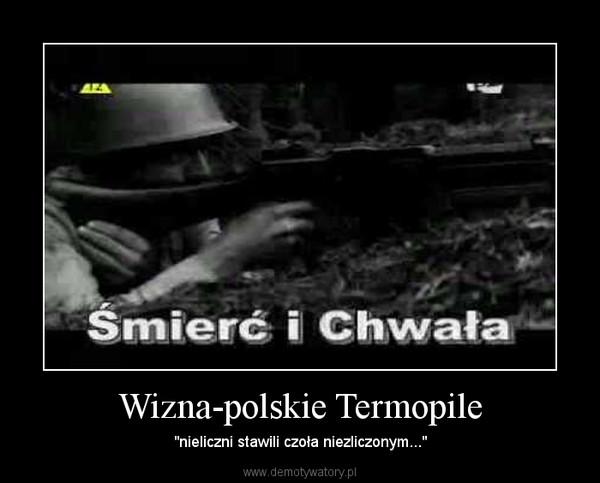 """Wizna-polskie Termopile – """"nieliczni stawili czoła niezliczonym..."""""""