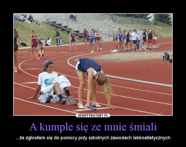 A kumple się ze mnie śmiali – ...że zgłosiłem się do pomocy przy szkolnych zawodach lekkoatletycznych