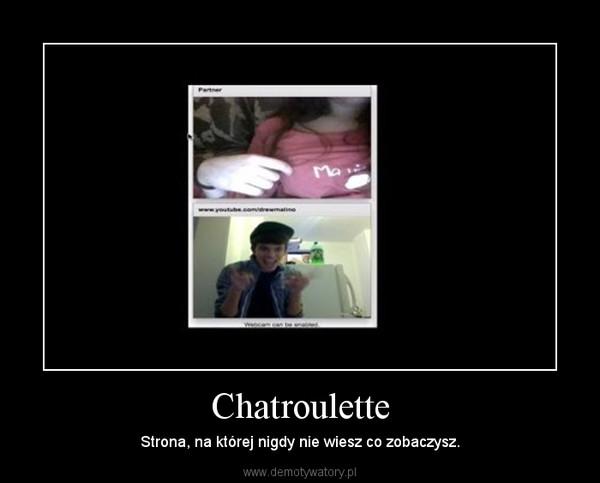 Chatroulette – Strona, na której nigdy nie wiesz co zobaczysz.