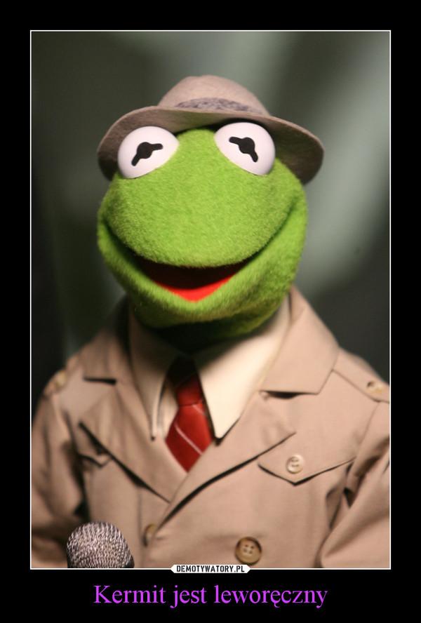 Kermit jest leworęczny –