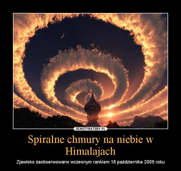 Spiralne chmury na niebie w Himalajach – Zjawisko zaobserwowano wczesnym rankiem 18 października 2009 roku