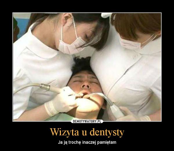 Wizyta u dentysty – Ja ją trochę inaczej pamiętam
