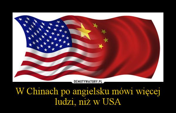 W Chinach po angielsku mówi więcej ludzi, niż w USA –
