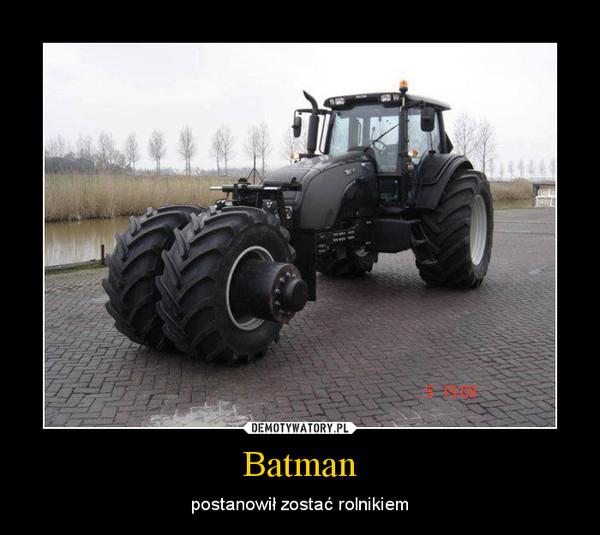 Batman – postanowił zostać rolnikiem