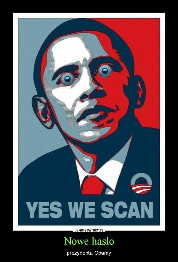 Nowe hasło – prezydenta Obamy