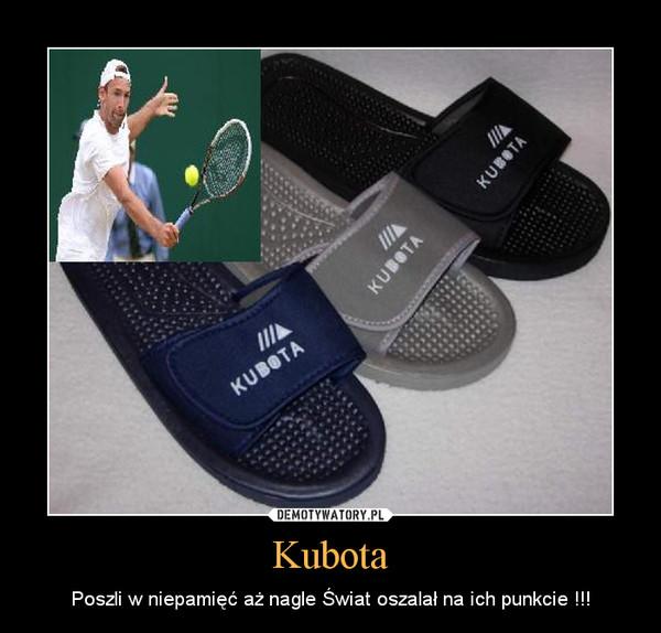 Kubota – Poszli w niepamięć aż nagle Świat oszalał na ich punkcie !!!
