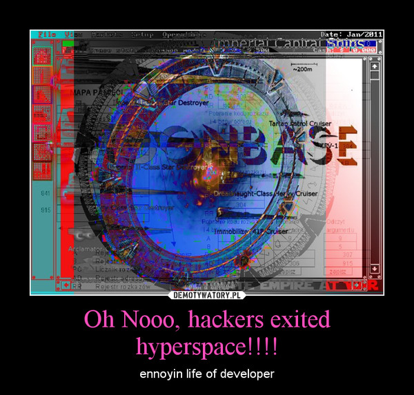 Oh Nooo, hackers exited hyperspace!!!! – ennoyin life of developer