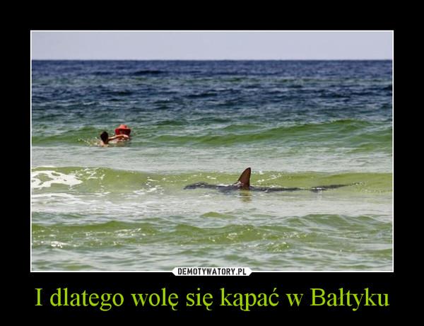 I dlatego wolę się kąpać w Bałtyku –