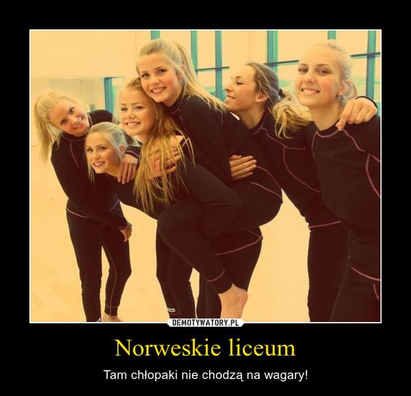 Norweskie liceum – Tam chłopaki nie chodzą na wagary!