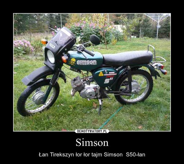 Simson – Łan Tirekszyn łor łor tajm Simson  S50-łan