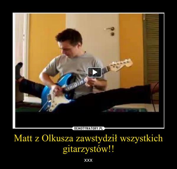 Matt z Olkusza zawstydził wszystkich gitarzystów!! – xxx