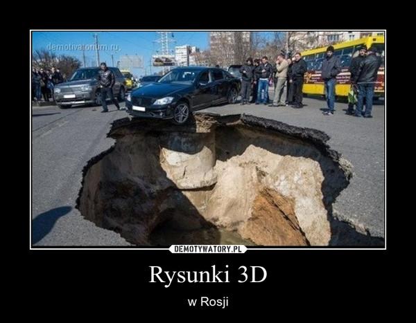 Rysunki 3D – w Rosji