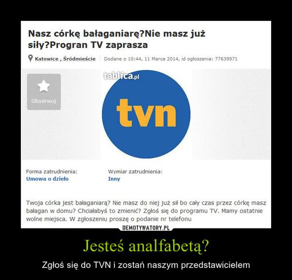 Jesteś analfabetą? – Zgłoś się do TVN i zostań naszym przedstawicielem