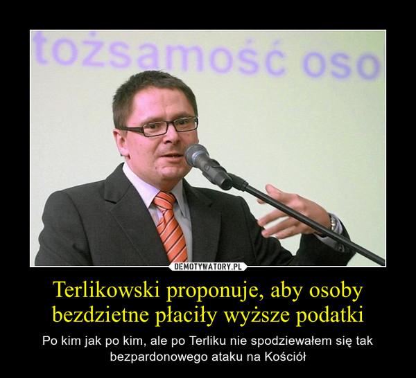 Terlikowski proponuje, aby osoby bezdzietne płaciły wyższe podatki – Po kim jak po kim, ale po Terliku nie spodziewałem się tak bezpardonowego ataku na Kościół