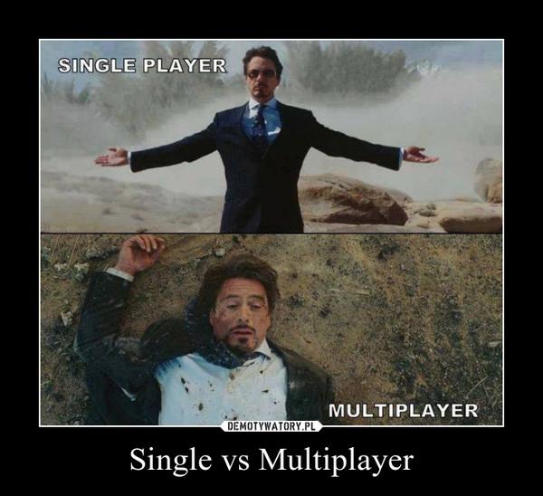 Single vs Multiplayer –