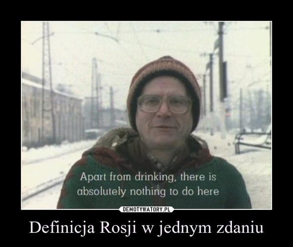 Definicja Rosji w jednym zdaniu –