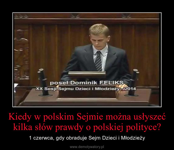 Kiedy w polskim Sejmie można usłyszeć kilka słów prawdy o polskiej polityce? – 1 czerwca, gdy obraduje Sejm Dzieci i Młodzieży
