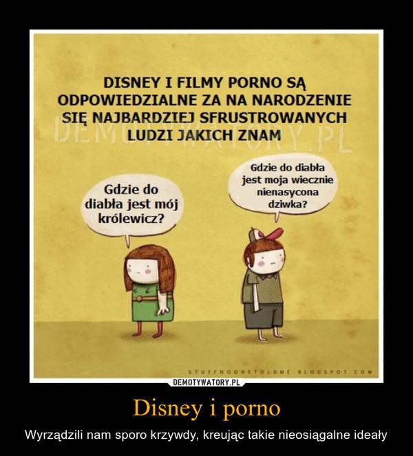 Disney i porno – Wyrządzili nam sporo krzywdy, kreując takie nieosiągalne ideały