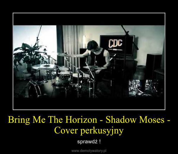 Bring Me The Horizon - Shadow Moses - Cover perkusyjny – sprawdź !