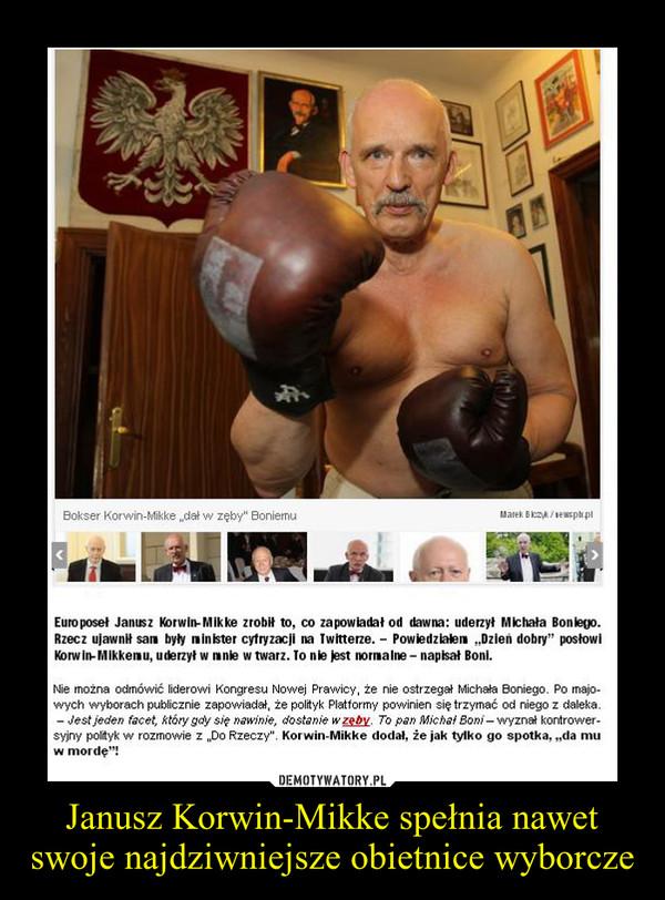 Janusz Korwin-Mikke spełnia nawet swoje najdziwniejsze obietnice wyborcze –