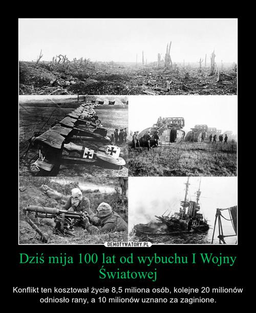 Dziś mija 100 lat od wybuchu I Wojny Światowej