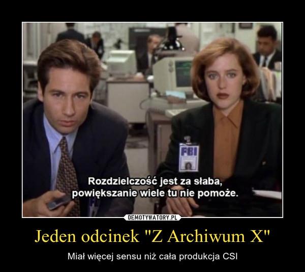 """Jeden odcinek """"Z Archiwum X"""" – Miał więcej sensu niż cała produkcja CSI"""