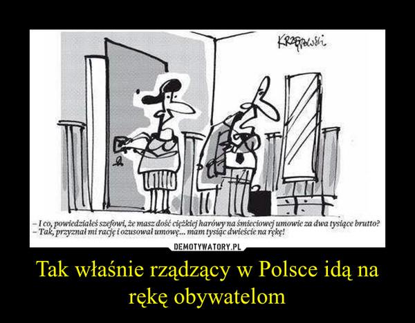 Tak właśnie rządzący w Polsce idą na rękę obywatelom –