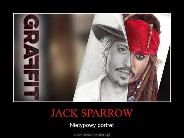 JACK SPARROW – Nietypowy portret