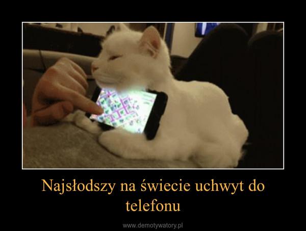 Najsłodszy na świecie uchwyt do telefonu –
