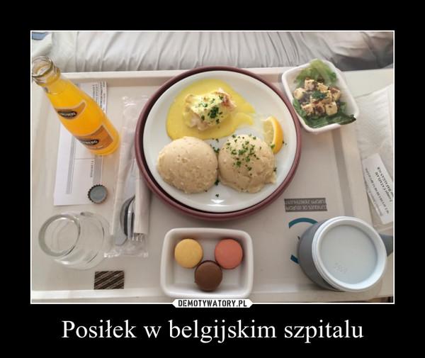Posiłek w belgijskim szpitalu –