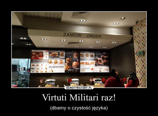 Virtuti Militari raz! – (dbamy o czystość języka)
