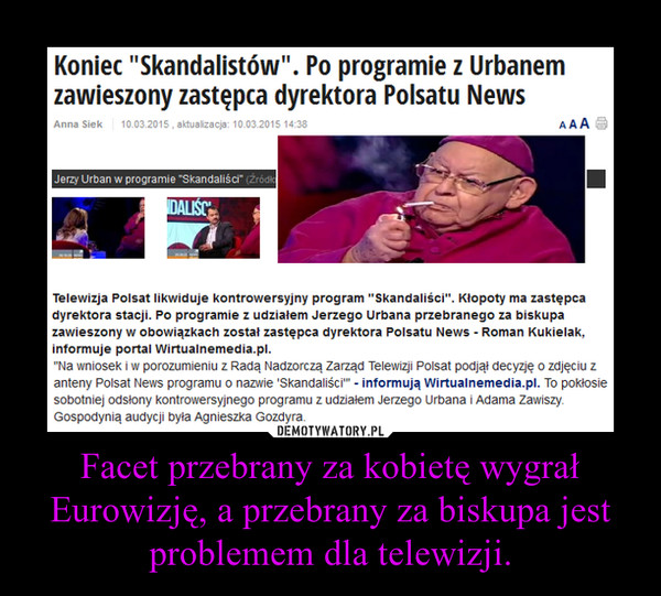 Facet przebrany za kobietę wygrał Eurowizję, a przebrany za biskupa jest problemem dla telewizji. –