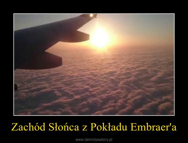 Zachód Słońca z Pokładu Embraer'a –