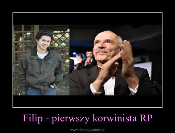 Filip - pierwszy korwinista RP –