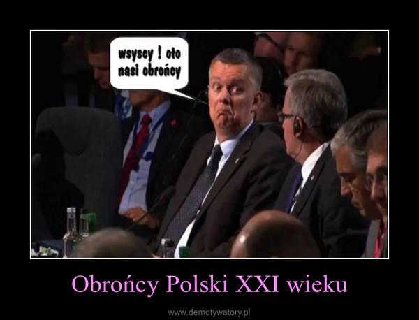 Obrońcy Polski XXI wieku –