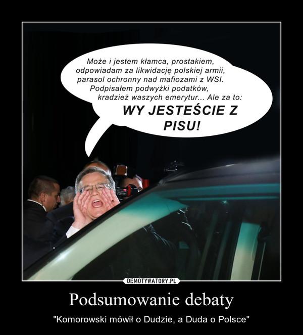 """Podsumowanie debaty – """"Komorowski mówił o Dudzie, a Duda o Polsce"""""""