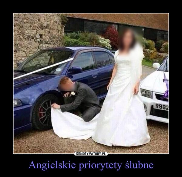 Angielskie priorytety ślubne –