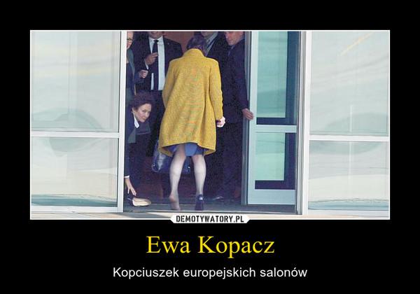 Ewa Kopacz – Kopciuszek europejskich salonów