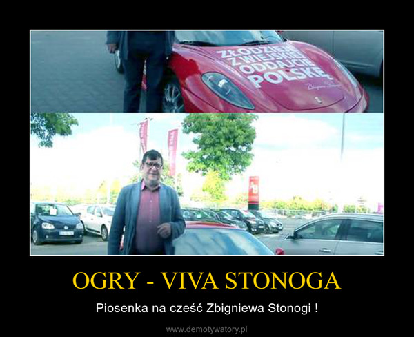 OGRY - VIVA STONOGA – Piosenka na cześć Zbigniewa Stonogi !