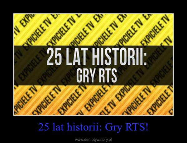 25 lat historii: Gry RTS! –