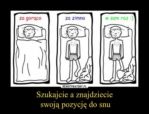 Szukajcie a znajdziecie swoją pozycję do snu –