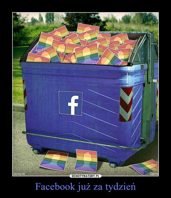 Facebook już za tydzień –