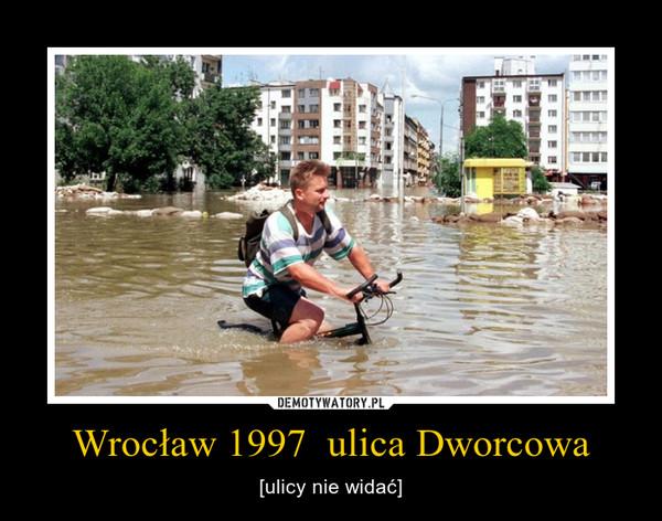 Wrocław 1997  ulica Dworcowa – [ulicy nie widać]