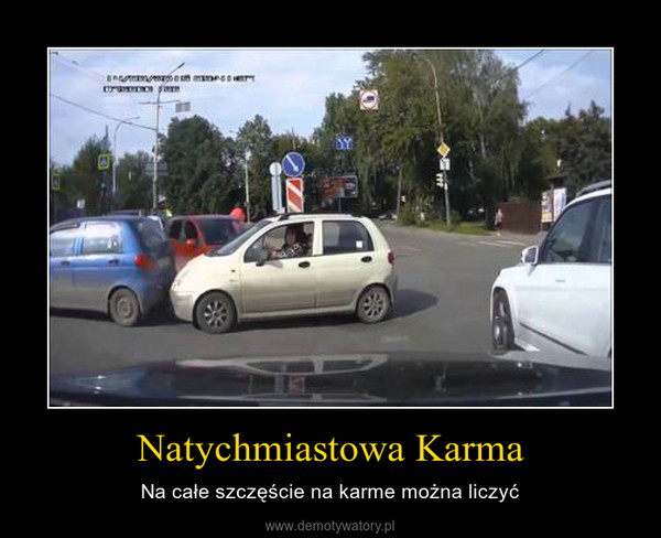 Natychmiastowa Karma – Na całe szczęście na karme można liczyć