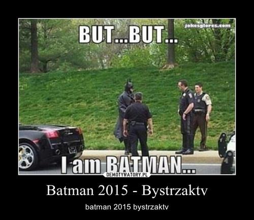 Batman 2015 - Bystrzaktv